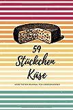 59 Stückchen Käse I Käse Tester Journal für Käsegenießer: 6x9 I 120 Seiten I Logbuch Journal Aufzeichnungen Notizbuch über Ihre Käseverkostung mit ... Bewertung einzigartiger Geschmacksrichtungen