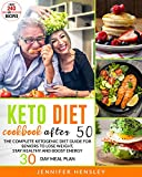 Keto Diet Cookbook After 50: The Complete Ketogenic Diet Guide for Seniors to Lose Weight, Stay...