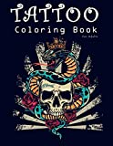 Tattoo Coloring Book for Adults: A Coloring Pages For Adult Relaxation with Awesome, Sexy Tattoo Designs for Men and Women Such As Sugar Skulls, Hearts, Roses, Guns and More!