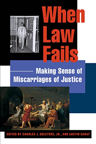 When Law Fails: Making Sense of Miscarriages of Justice (Charles Hamilton Houston Institute Series on Race and Justice)