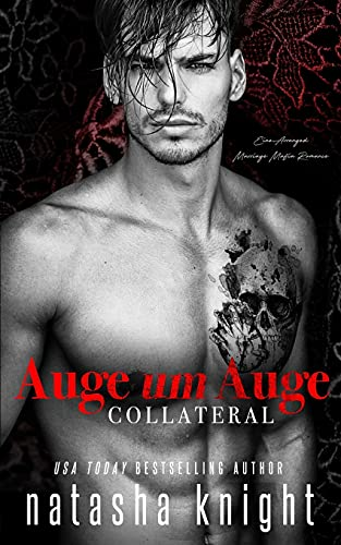 Auge um Auge - Collateral: Eine Arranged Marriage Mafia Romance (Collateral Damage Duett, Band 1)