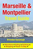 Marseille & Montpellier Travel Guide - Attractions, Eating, Drinking, Shopping & Places To Stay