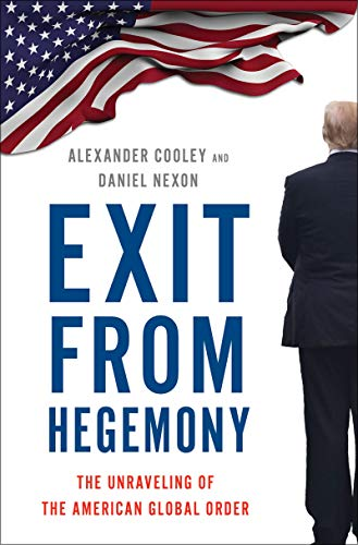 Exit from Hegemony: The Unraveling of the American Global Order (English Edition)