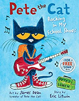 Pete the Cat: Rocking in My School Shoes - Kindle edition by ...