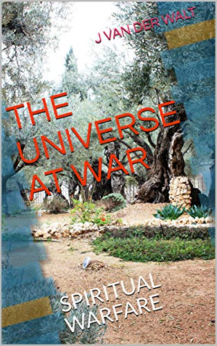 The Universe at War: Spiritual Warfare (English Edition)