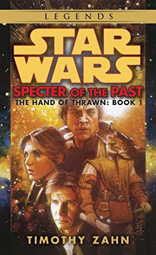 Specter of the Past: Star Wars Legends (The Hand of Thrawn): 1 (Star Wars: The Hand of Thrawn Duology - Legends)