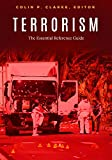 Terrorism: The Essential Reference Guide