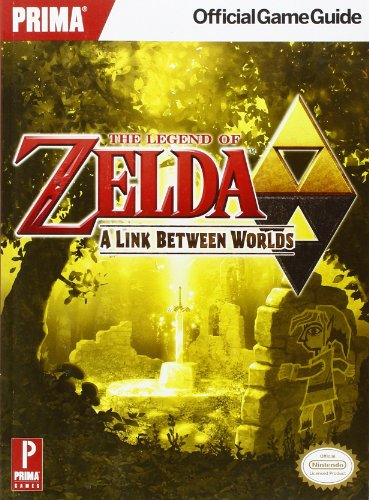 The Legend of Zelda: A Link Between Worlds: Prima Official Game Guide: Prima's Official Game Guide