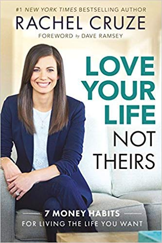 [By Rachel Cruze] Love Your Life Not Theirs: 7 Money Habits for Living the Life You Want-[Hardcover] Best selling book for |Financial Accounting (Books)|