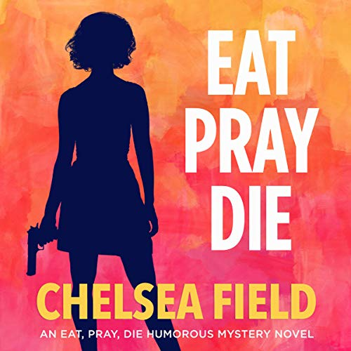 Eat, Pray, Die audiobook cover art