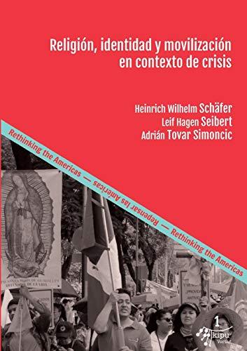 Religión, identidad y movilización en contexto de crisis: Herramientas para comprender la praxis religiosa