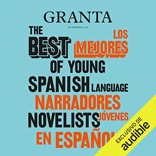 Couverture de Granta: Los mejores narradores jóvenes en español