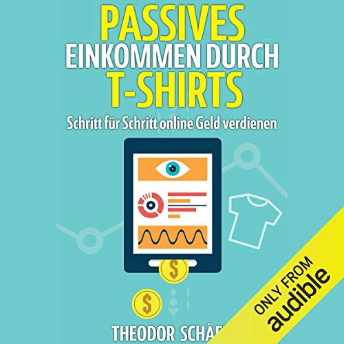 Passives Einkommen durch T-Shirts [Passive Income Through T-shirts] audiobook cover art