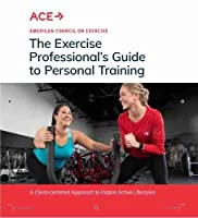 The Exercise Professional's Guide to Personal Training