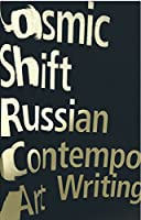 Cosmic Shift: Russian Contemporary Art Writing