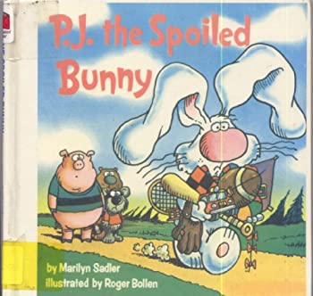 P.J. The Spoiled Bunny (Random House Pictureback) - Book #3 of the P.J. Funnybunny
