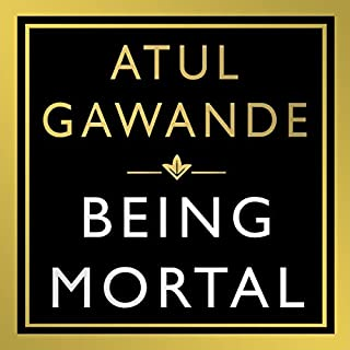 Being Mortal     Illness, Medicine and What Matters in the End              By:                                                                                                                                 Atul Gawande                               Narrated by:                                                                                                                                 Robert Petkoff                      Length: 9 hrs and 3 mins     18 ratings     Overall 4.7