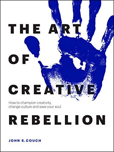 Couch, J: Art of Creative Rebellion