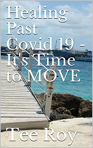 Healing Past Covid 19 - It's Time to MOVE