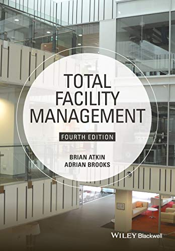 Compare Textbook Prices for Total Facility Management 4 Edition ISBN 9781118655382 by Atkin