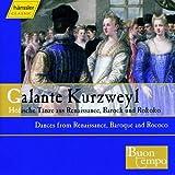 Galante Kurzweyl: Höfische Tänze aus Renaissance, Barock und Rokoko