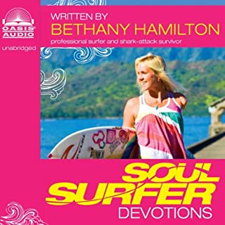 Soul Surfer Devotions                   By:                                                                                                                                 Bethany Hamilton                               Narrated by:                                                                                                                                 Eleni Pappageorge                      Length: 3 hrs and 33 mins     4 ratings     Overall 4.3