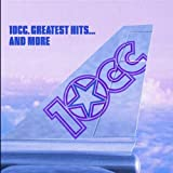 Greatest Hits and More - 10cc and Godley & Creme