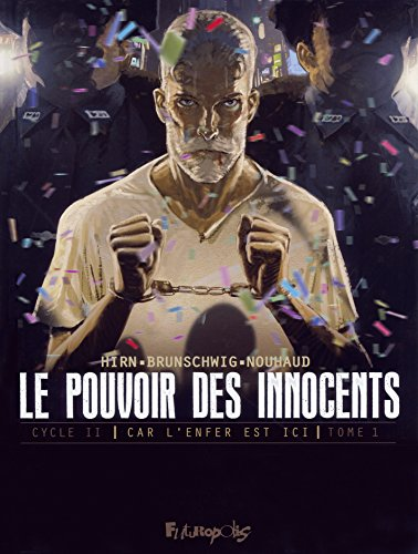 Le pouvoir des innocents, cycle II (Tome 1-508 statues souriantes): Car l'enfer est ici