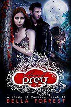A Shade of Vampire 11: A Chase of Prey by [Bella Forrest]