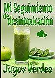 Mi seguimiento de desintoxicación Jugos verdes: Preserva o recupera tu estado físico y mental con tus recetas de zumo verde / fruta. Escríbelas y guárdalas para un seguimiento serio y duradero