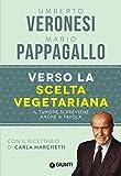 Verso la scelta vegetariana (Cucina e benessere)