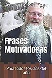 Frases Motivadoras: Para todos los días del año (Spanish Edition)