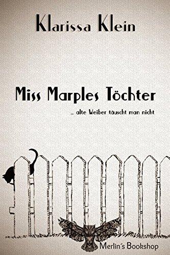 Miss Marples Töchter: Alte Weiber täuscht man nicht