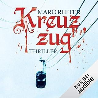 Kreuzzug                   Autor:                                                                                                                                 Marc Ritter                               Sprecher:                                                                                                                                 Detlef Bierstedt                      Spieldauer: 14 Std. und 29 Min.     819 Bewertungen     Gesamt 4,2