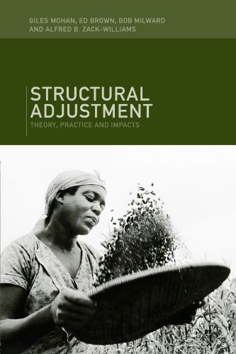 Compare Textbook Prices for Structural Adjustment: Theory, Practice and Impacts 1 Edition ISBN 9780415125222 by Brown, Ed,Milward, Bob,Mohan, Giles,Zack-Williams, Alfred B.