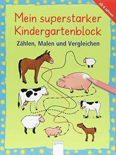 Zählen, Malen und Vergleichen: Mein superstarker KINDERGARTENBLOCK (Kleine Rätsel und Übungen für Kindergartenkinder)