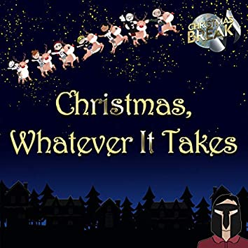 Christmas, Whatever It Takes