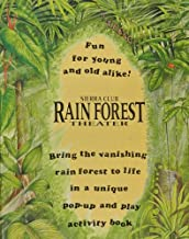 Sierra Club Rain Forest Theater: Bring the Vanishing Rain Forest to Life in a Unique Pop-Up and Play Activity Book : Fun for Young and Old Alike!