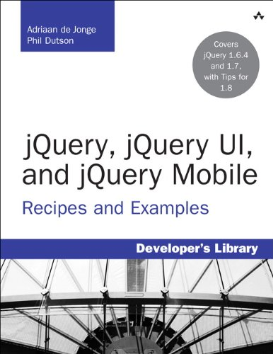 jQuery, jQuery UI, and jQuery Mobile: Recipes and Examples (Developer's Library) (English Edition)