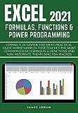 EXCEL 2021 FORMULAS, FUNCTIONS & POWER PROGRAMMING: COMPLETE BEGINNER TO EXPERT...