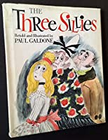 The Three Sillies 0395301726 Book Cover