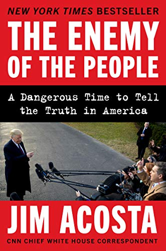 The Enemy of the People: A Dangerous Time to Tell the Truth in America