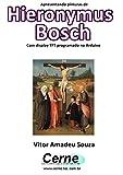 Apresentando pinturas de Hieronymus Bosch Com display TFT programado no Arduino (Portuguese Edition)