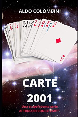 CARTE 2001: una stupefacente serie di trucchi con le carte