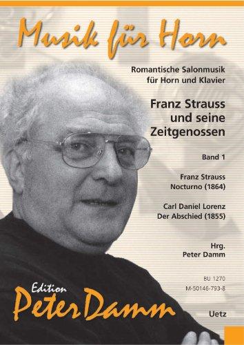 Franz Strauss und seine Zeitgenossen. Romantische Salonmusik für Horn und Klavier, Band I (Partitur und Stimme)
