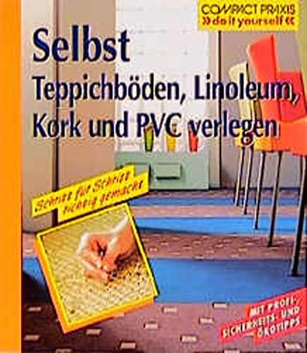 Selbst Teppichböden, Linoleum, Kork und PVC verlegen