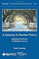 A Gateway to Number Theory: Applying the Power of Algebraic Curves (Dolciani Mathematical Expositions)
