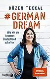 #GermanDream: Wie wir ein besseres Deutschland schaffen
