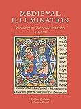 Medieval Illumination: Manuscript Art from England and France 700-1200