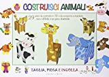 Costruisci animali. Ediz. illustrata...